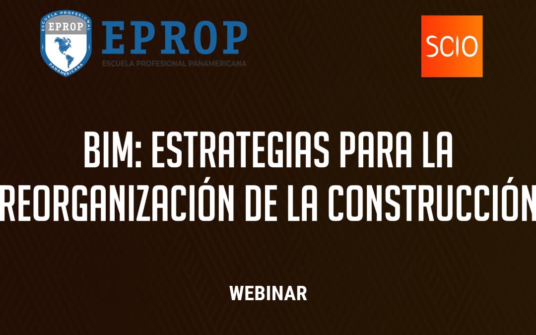WEBINAR – BIM: ESTRATEGIAS PARA LA REORGANIZACIÓN DE LA CONSTRUCCIÓN