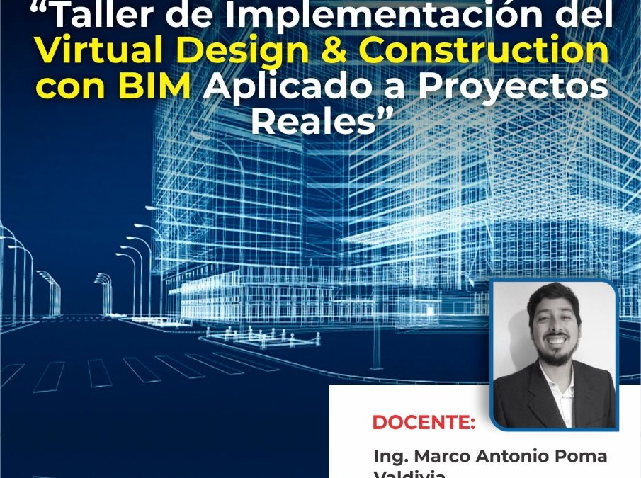 WEBINAR:Implementación de Virtual Design and Construction con BIM, aplicado a proyectos Reales
