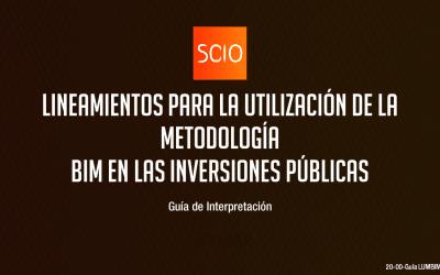 Lineamientos para la utilización de la metodología BIM en las inversiones públicas – Guía de Interpretación
